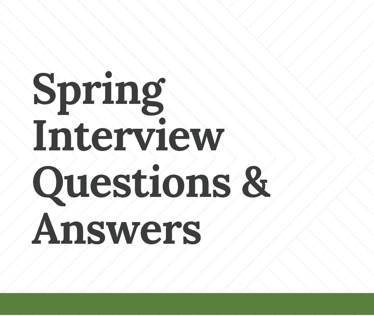 Spring Interview Questions & Answers Freshers and Experienced