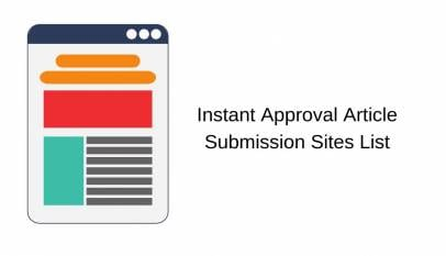 Instant Approval Article Submission Sites List